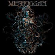 MESHUGGAH - The Violent Sleep of Reason [digi]